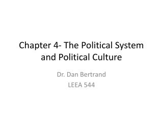 Chapter 4- The Political System and Political Culture