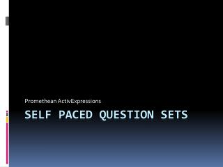 Self paced question sets