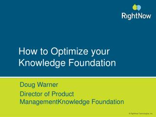 How to Optimize your Knowledge Foundation