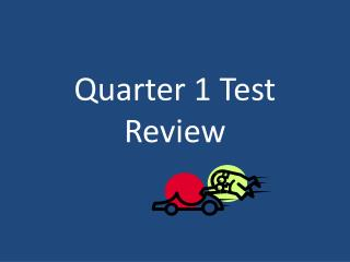 Quarter 1 Test Review