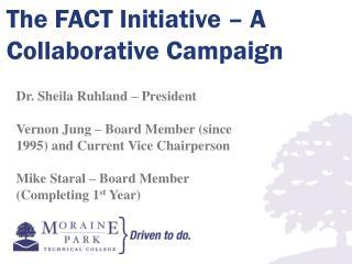 The FACT Initiative –  A Collaborative  Campaign