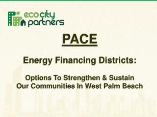 PACE Energy Financing Districts: Options To Strengthen & Sustain