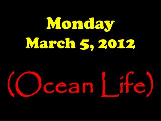 Monday March 5, 2012