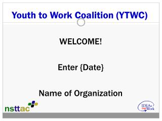 Youth to Work Coalition (YTWC)