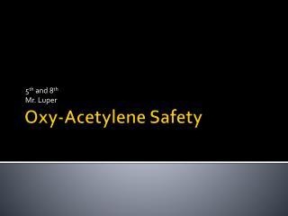 Oxy-Acetylene Safety