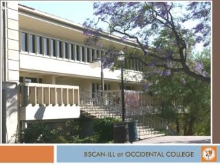 BSCAN-ILL at OCCIDENTAL COLLEGE