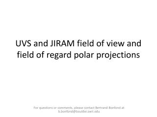 UVS and JIRAM field of view and field of regard polar projections