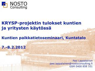 Pasi Lappalainen pasi.lappalainen@nostoconsulting.fi GSM 0400 858 101