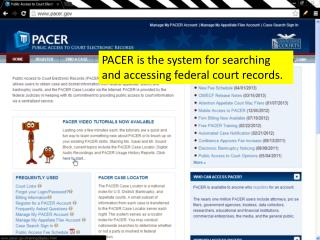 PACER is the system for searching and accessing federal court records.
