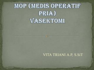 MOP (Medis Operatif Pria) VASEKTOMI