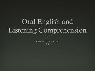 Oral English and Listening Comprehension