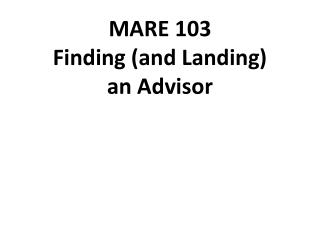 MARE 103 Finding (and Landing) an Advisor
