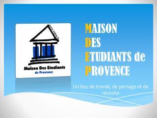 M AISON  D ES  E TUDIANTS de  P ROVENCE