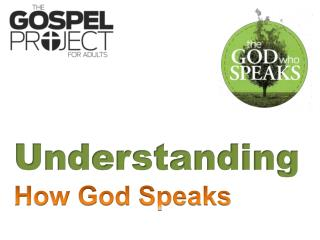 Understanding How God Speaks