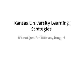 Kansas University Learning Strategies