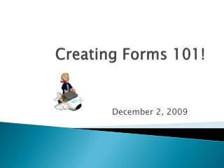Creating Forms 101!