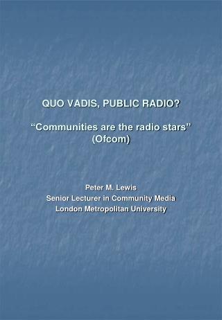 """QUO VADIS, PUBLIC RADIO? """"Communities are the radio stars"""" (Ofcom)"""