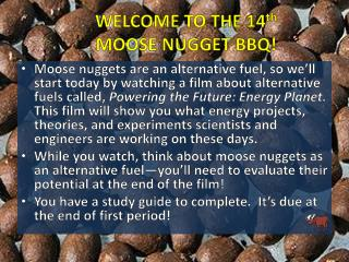 WELCOME TO THE 14 th MOOSE NUGGET BBQ!