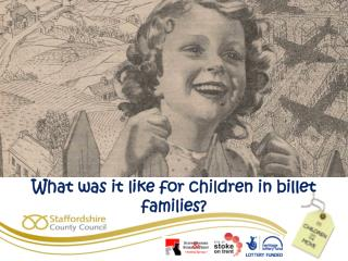 What was it  like for children in billet families?
