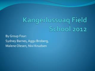 Kangerlussuaq  Field School 2012