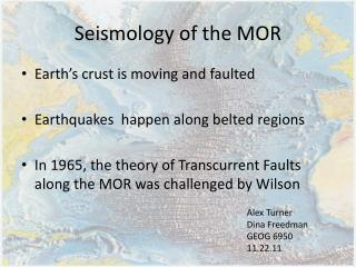 Seismology of the MOR