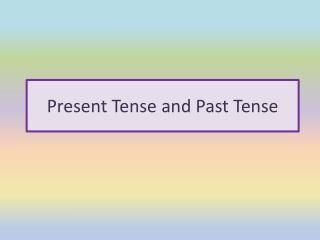 Present Tense and Past Tense