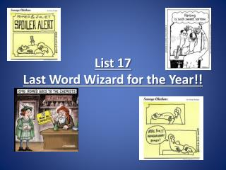List  17 Last Word Wizard for the Year!!