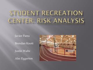 Student Recreation Center:  Risk analysis
