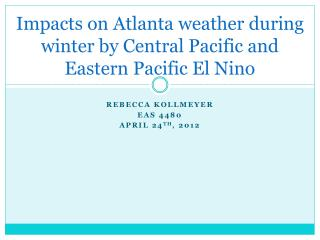 Impacts on Atlanta  weather during  winter by Central Pacific and Eastern Pacific El Nino