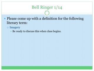 Bell Ringer 1/14