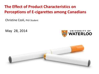 The Effect of Product Characteristics on Perceptions of E-cigarettes among Canadians