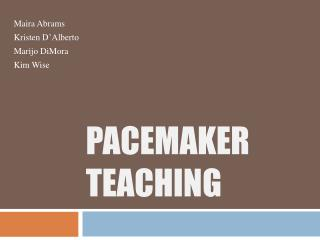 Pacemaker Teaching
