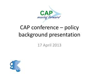 CAP conference – policy background presentation