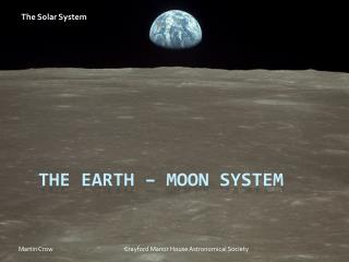 The Earth – Moon System