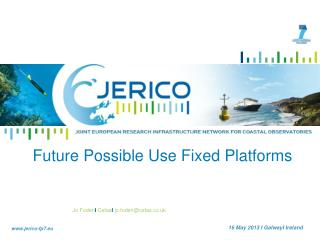 Future Possible Use Fixed Platforms