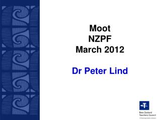 Moot NZPF March 2012 Dr Peter Lind
