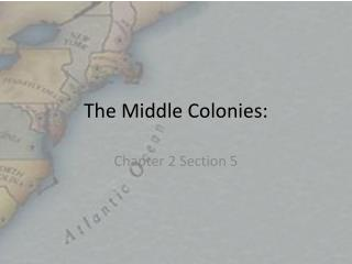 The Middle Colonies:
