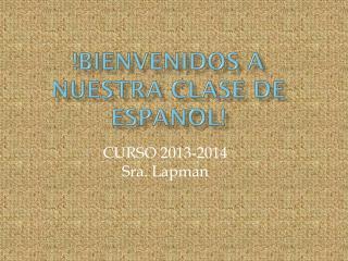 !BIENVENIDOS  A nuestra  CLASE DE  ESPAN͠OL !