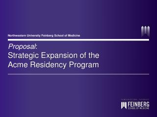 Proposal : Strategic Expansion of the Acme Residency Program