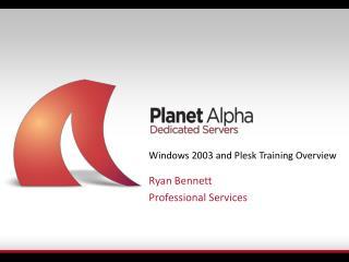 Windows 2003 and Plesk Training Overview