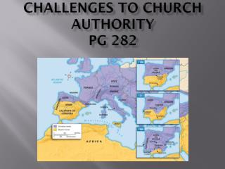 Chapter 10 Section 5 Challenges to Church Authority pg 282