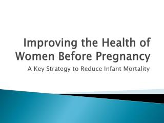 Improving the Health of Women Before Pregnancy