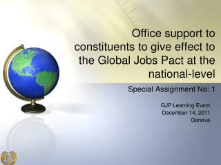 Office support to constituents  to give effect to the Global Jobs Pact at the national-level