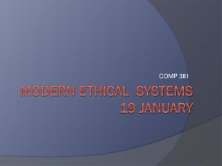 Modern ethical   systems 19  January