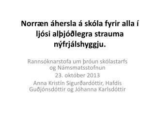 Norræn áhersla á skóla fyrir alla í ljósi alþjóðlegra strauma nýfrjálshyggju.