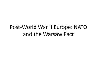 Post-World War II Europe: NATO and the Warsaw Pact