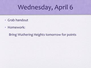Wednesday,  April  6