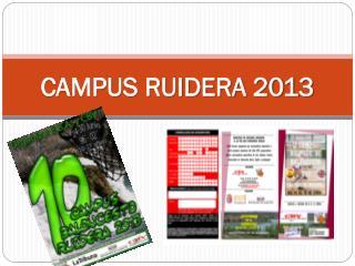 CAMPUS RUIDERA 2013