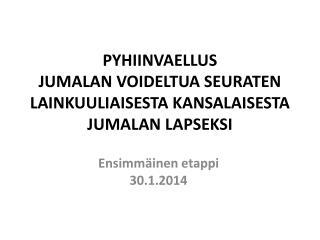 PYHIINVAELLUS JUMALAN VOIDELTUA SEURATEN LAINKUULIAISESTA KANSALAISESTA JUMALAN LAPSEKSI