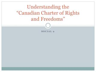 "Understanding the ""Canadian Charter of Rights  and Freedoms"""